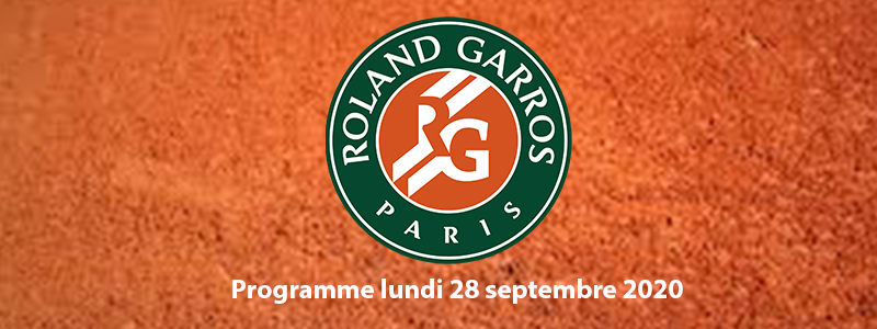 Programme Roland Garros lundi 28 septembre